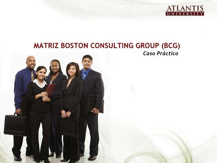 MATRIZ BOSTON CONSULTING GROUP (BCG) Caso Práctico