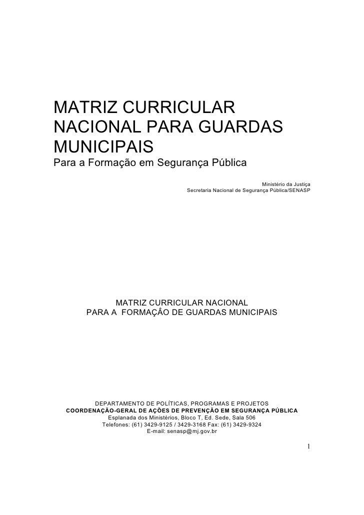 MATRIZ CURRICULARNACIONAL PARA GUARDASMUNICIPAISPara a Formação em Segurança Pública                                      ...