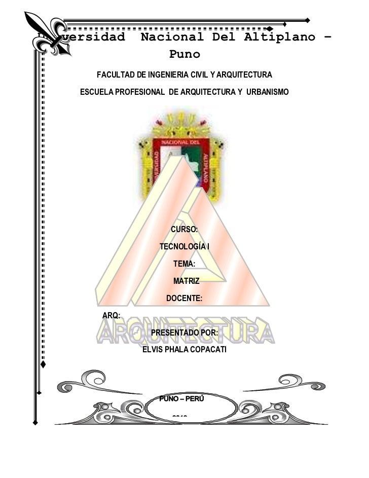 Universidad       Nacional Del Altiplano –                      Puno        FACULTAD DE INGENIERIA CIVIL Y ARQUITECTURA   ...