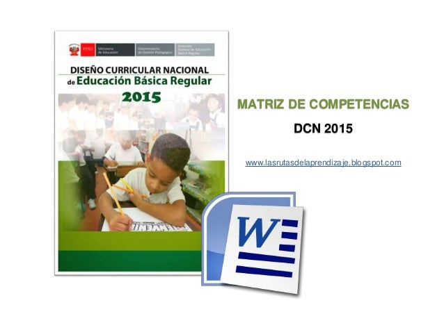 MATRIZ DE COMPETENCIAS DCN 2015 www.lasrutasdelaprendizaje.blogspot.com