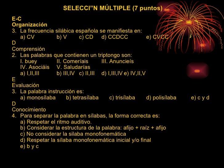 SELECCIÓN MÚLTIPLE (7 puntos) <ul><li>E-C </li></ul><ul><li>Organización </li></ul><ul><li>La frecuencia silábica española...