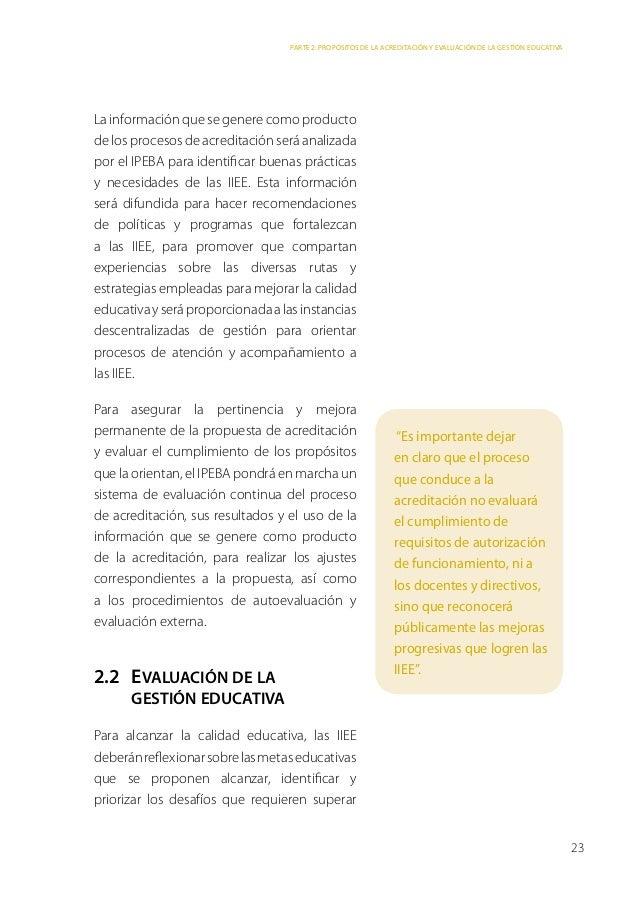 Parte 2: Propósitos de la acreditación y evaluación de la gestión educativaLa información que se genere como productode lo...