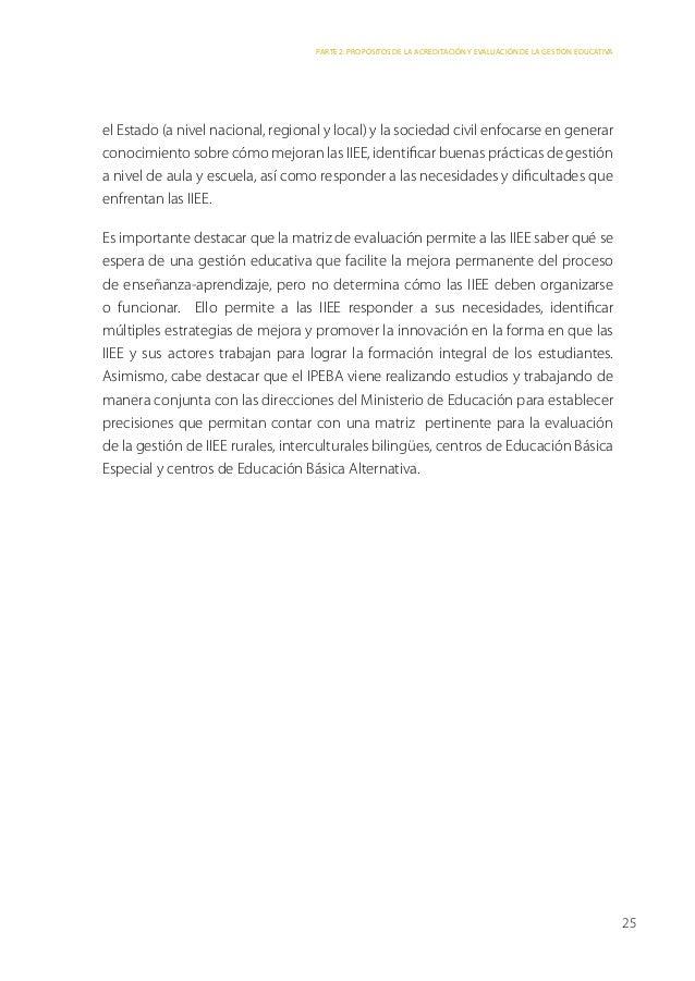 Parte 2: Propósitos de la acreditación y evaluación de la gestión educativael Estado (a nivel nacional, regional y local) ...
