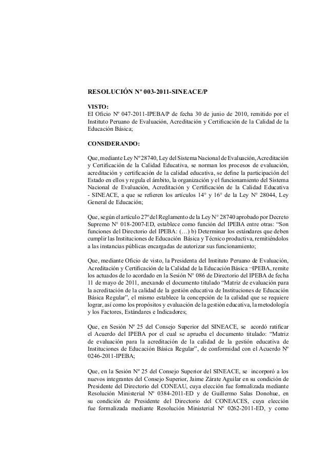 RESOLUCIÓN Nº 003-2011-SINEACE/PVISTO:EI Oficio Nº 047-2011-IPEBA/P de fecha 30 de junio de 2010, remitido por elInstituto...