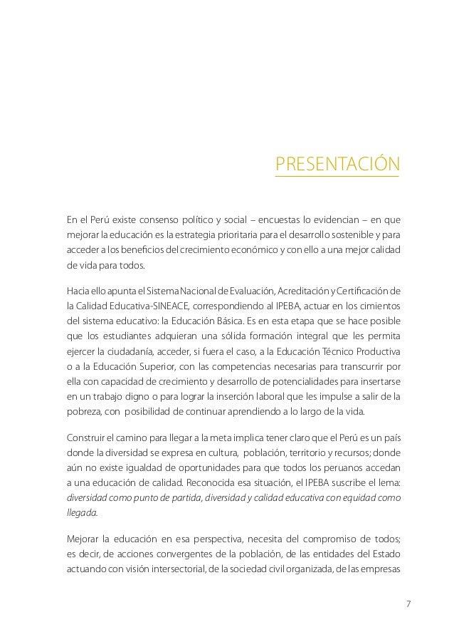 presentaciónEn el Perú existe consenso político y social – encuestas lo evidencian – en quemejorar la educación es la estr...