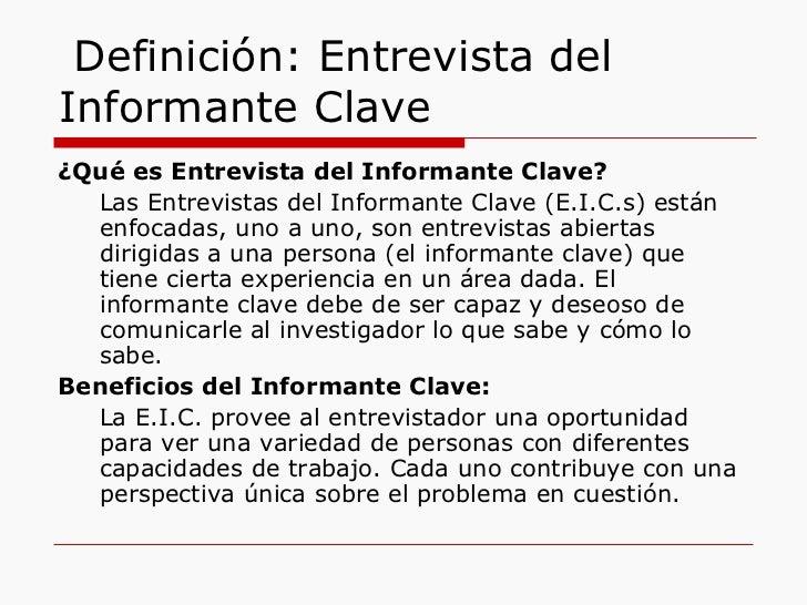Definición: Entrevista del Informante Clave <ul><li>¿Qué es Entrevista del Informante Clave? </li></ul><ul><li>Las Entrevi...