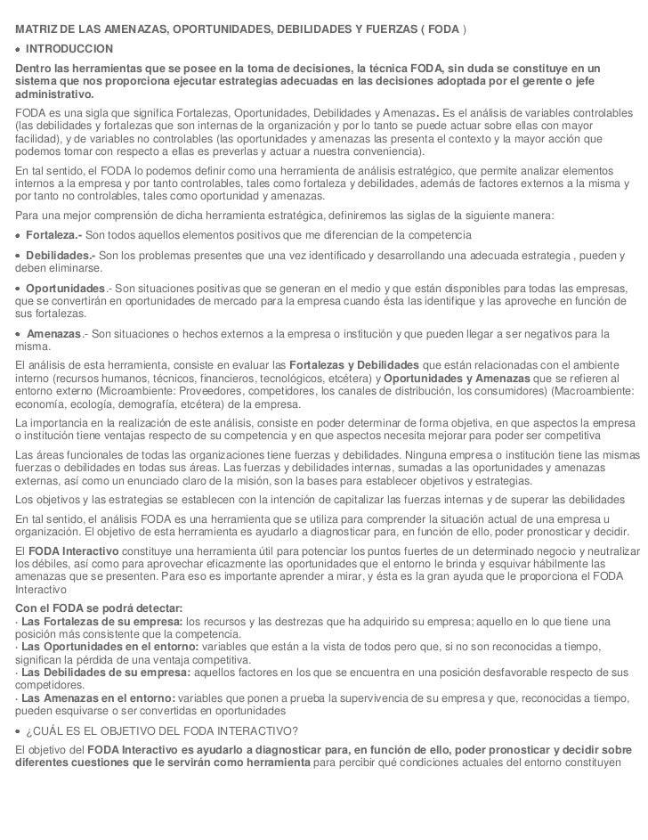 MATRIZ DE LAS AMENAZAS, OPORTUNIDADES, DEBILIDADES Y FUERZAS ( FODA )  INTRODUCCIONDentro las herramientas que se posee en...