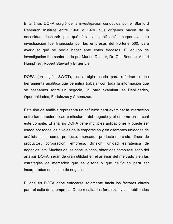 El análisis DOFA surgió de la investigación conducida por el Stanford Research Institute entre 1960 y 1970. Sus orígenes n...