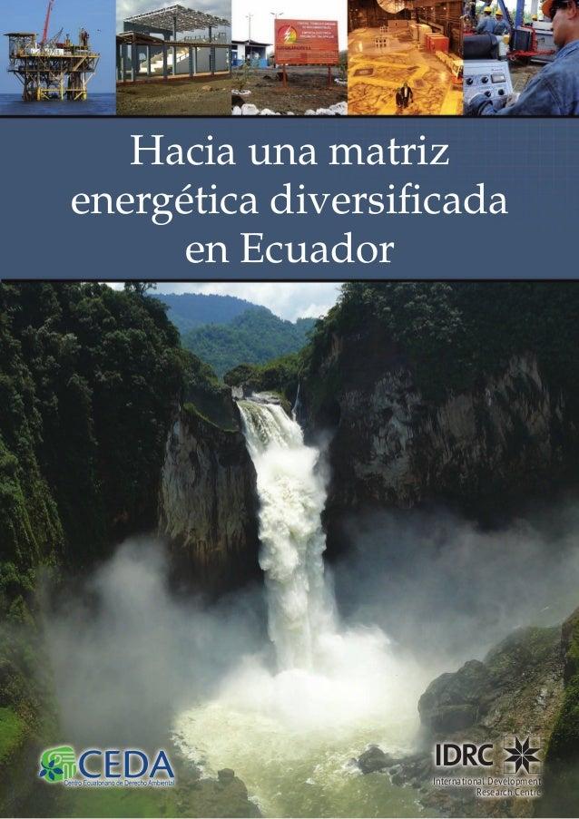 Hacia una matriz energética diversificada en Ecuador  International Development Research Centre