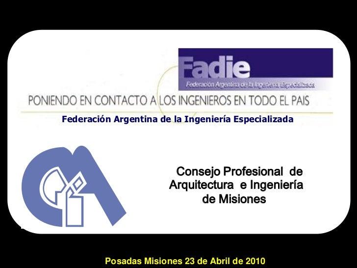 Federación Argentina de la Ingeniería Especializada                        Consejo Profesional de                       Ar...