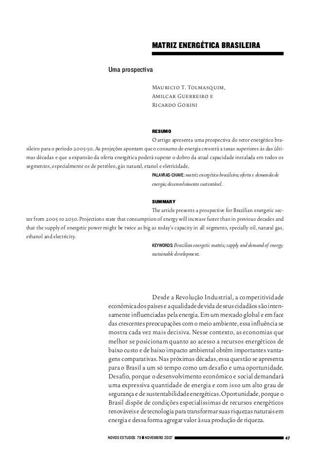 MATRIZ ENERGÉTICA BRASILEIRA Mauricio T. Tolmasquim, Amilcar Guerreiro e Ricardo Gorini RESUMO O artigo apresenta uma pros...