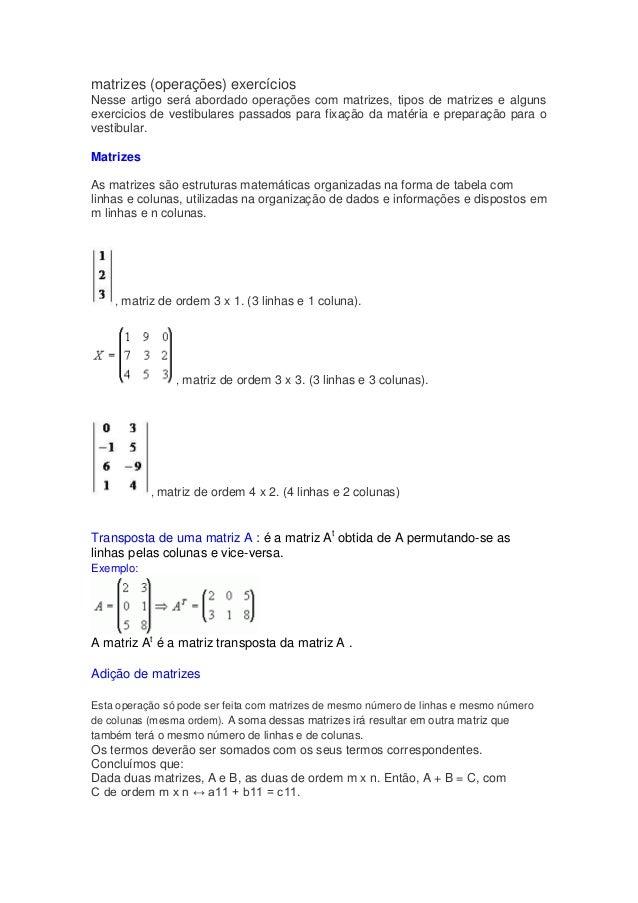 matrizes (operações) exercíciosNesse artigo será abordado operações com matrizes, tipos de matrizes e algunsexercicios de ...