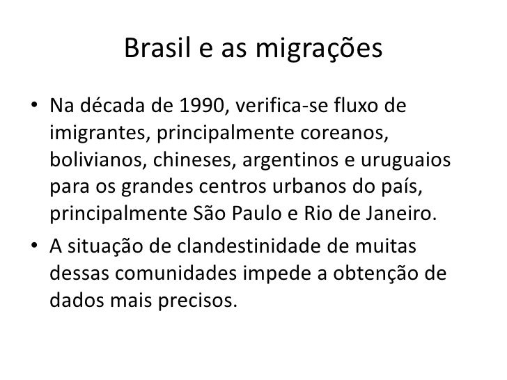 Na década de 1990, verifica-se fluxo de imigrantes, principalmente coreanos, bolivianos, chineses, argentinos e uruguaios ...