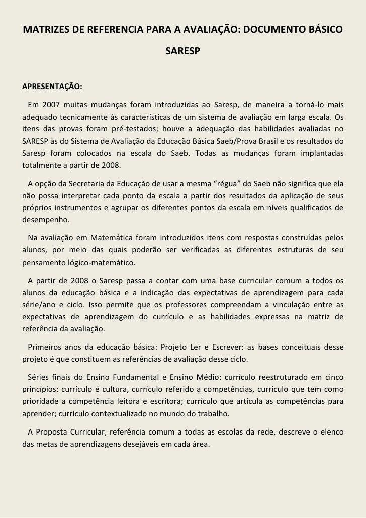 MATRIZES DE REFERENCIA PARA A AVALIAÇÃO: DOCUMENTO BÁSICO                                        SARESPAPRESENTAÇÃO:  Em 2...
