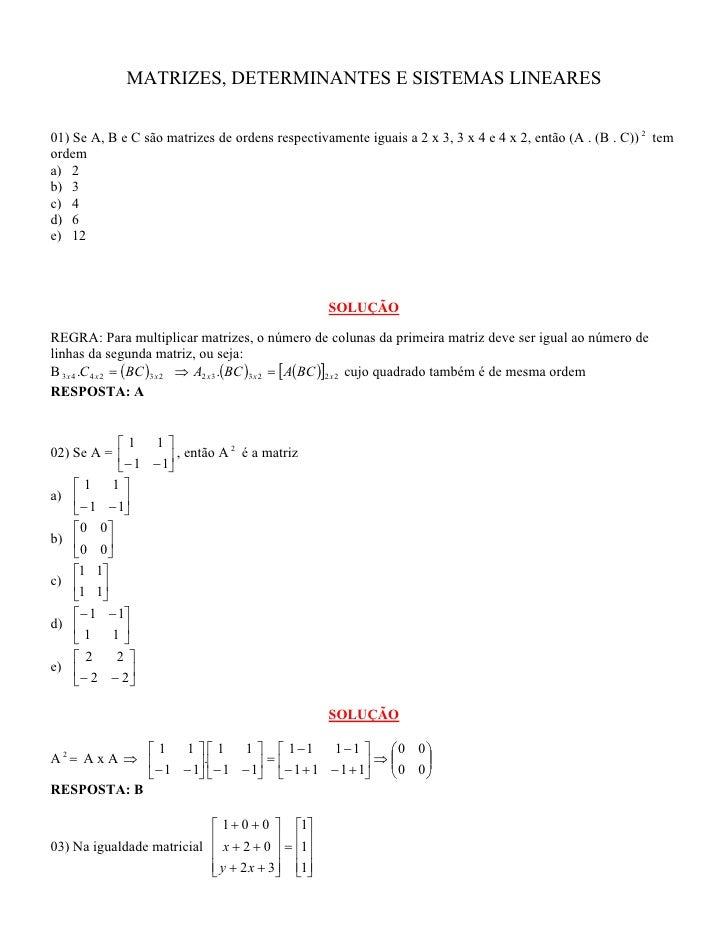 MATRIZES, DETERMINANTES E SISTEMAS LINEARES01) Se A, B e C são matrizes de ordens respectivamente iguais a 2 x 3, 3 x 4 e ...