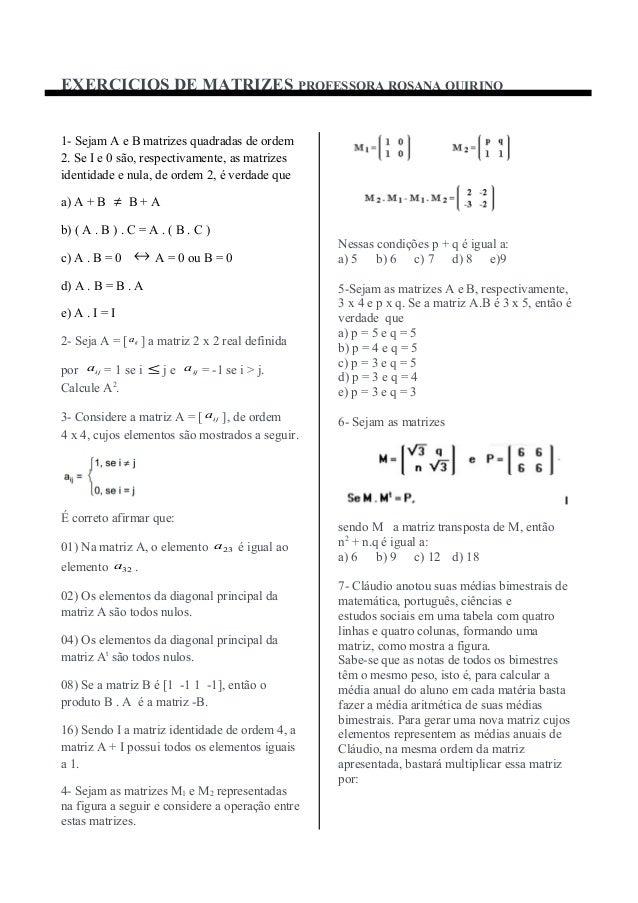 EXERCICIOS DE MATRIZES PROFESSORA ROSANA QUIRINO1- Sejam A e B matrizes quadradas de ordem2. Se I e 0 são, respectivamente...