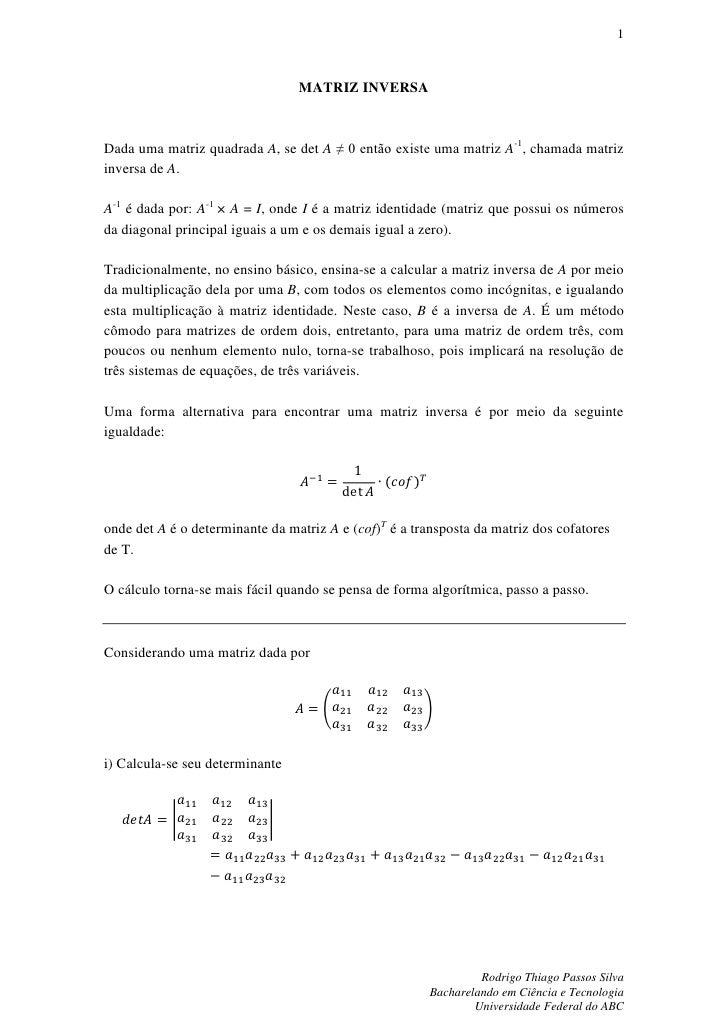 1                                 MATRIZ INVERSADada uma matriz quadrada A, se det A ≠ 0 então existe uma matriz A-1, cham...