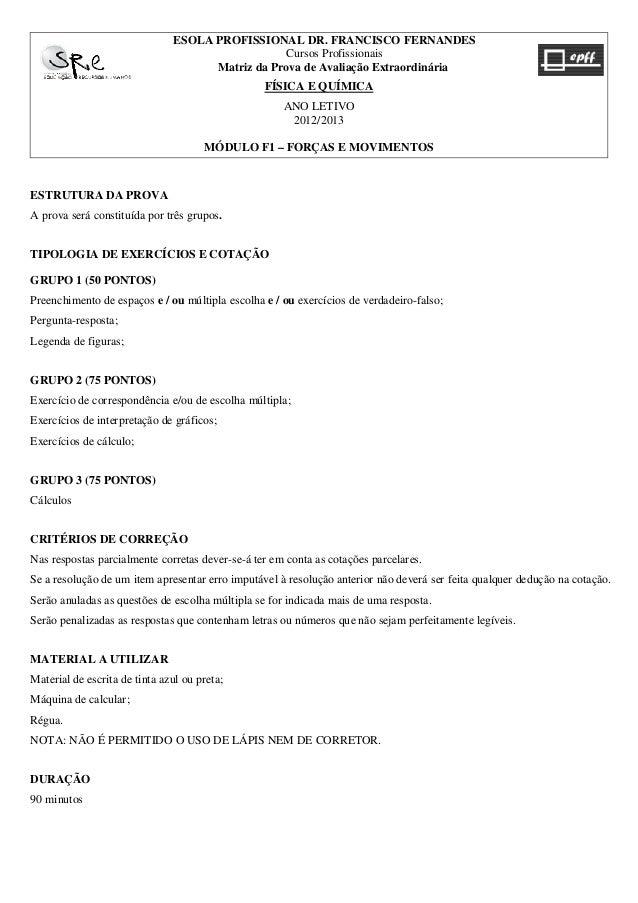 ESTRUTURA DA PROVA A prova será constituída por três grupos. TIPOLOGIA DE EXERCÍCIOS E COTAÇÃO GRUPO 1 (50 PONTOS) Preench...