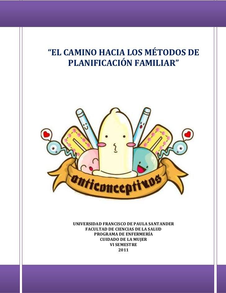 """""""EL CAMINO HACIA LOS MÉTODOS DE     PLANIFICACIÓN FAMILIAR""""     UNIVERSIDAD FRANCISCO DE PAULA SANTANDER          FACULTAD..."""