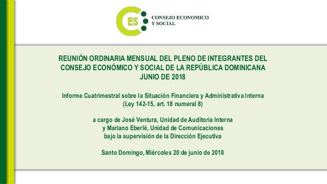 REUNIÓN ORDINARIA MENSUAL DEL PLENO DE INTEGRANTES DEL CONSEJO ECONÓMICO Y SOCIAL DE LA REPÚBLICA DOMINICANA JUNIO DE 2018...