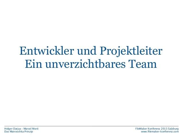 Management by Matroschka Zusammenfassung  Holger Darjus · Marcel Moré Das Matroschka Prinzip  FileMaker Konferenz 2013 Sal...