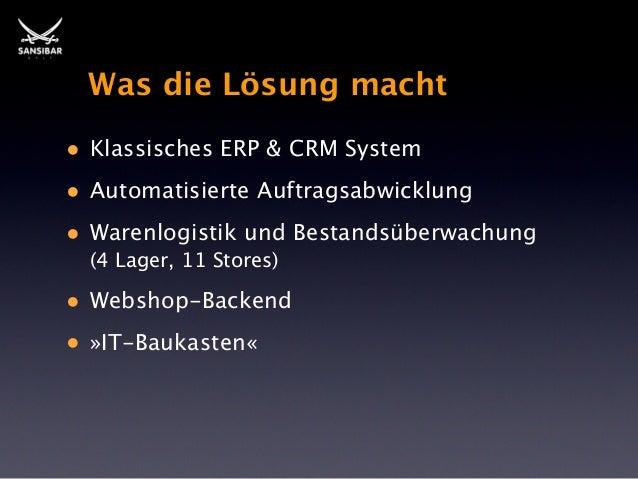 Was die Lösung macht •  Klassisches ERP & CRM System  • •  Automatisierte Auftragsabwicklung  • •  Webshop-Backend  Warenl...