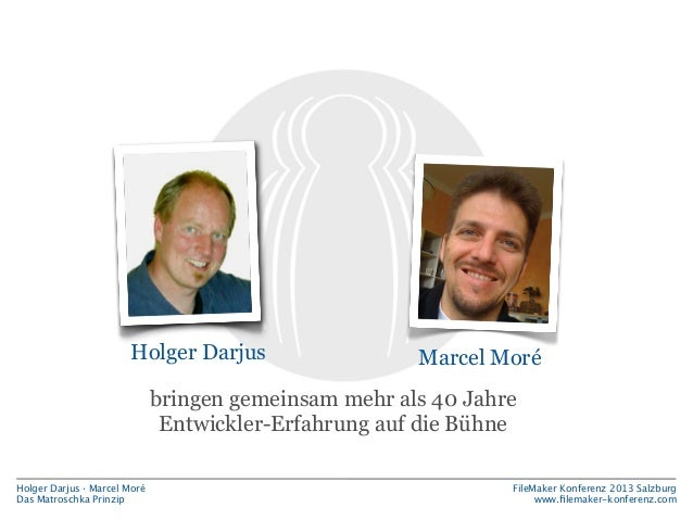 Holger Darjus  Marcel Moré  bringen gemeinsam mehr als 40 Jahre Entwickler-Erfahrung auf die Bühne Holger Darjus · Marcel ...