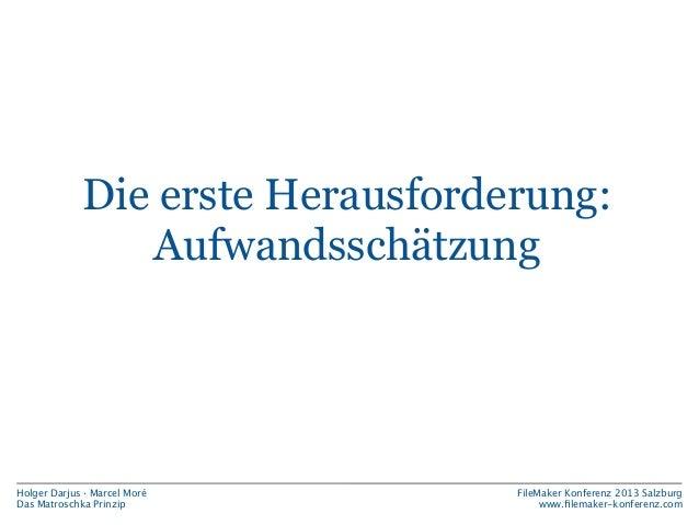Entstehung  Holgers Projekt  Marcels Projekt  Projektbeginn: Frühjahr 2010  Projektbeginn: Herbst 2010  Erste Schätzung:  ...