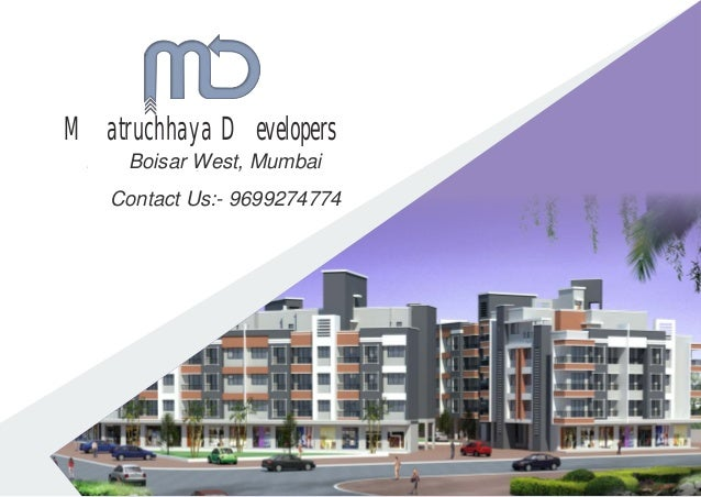 1 BHK Matruchhaya Developers Contact Us:- 9699274774Boisar West,Boisar West Contact Us:- 9699274774 Boisar West, MumbaiBoi...
