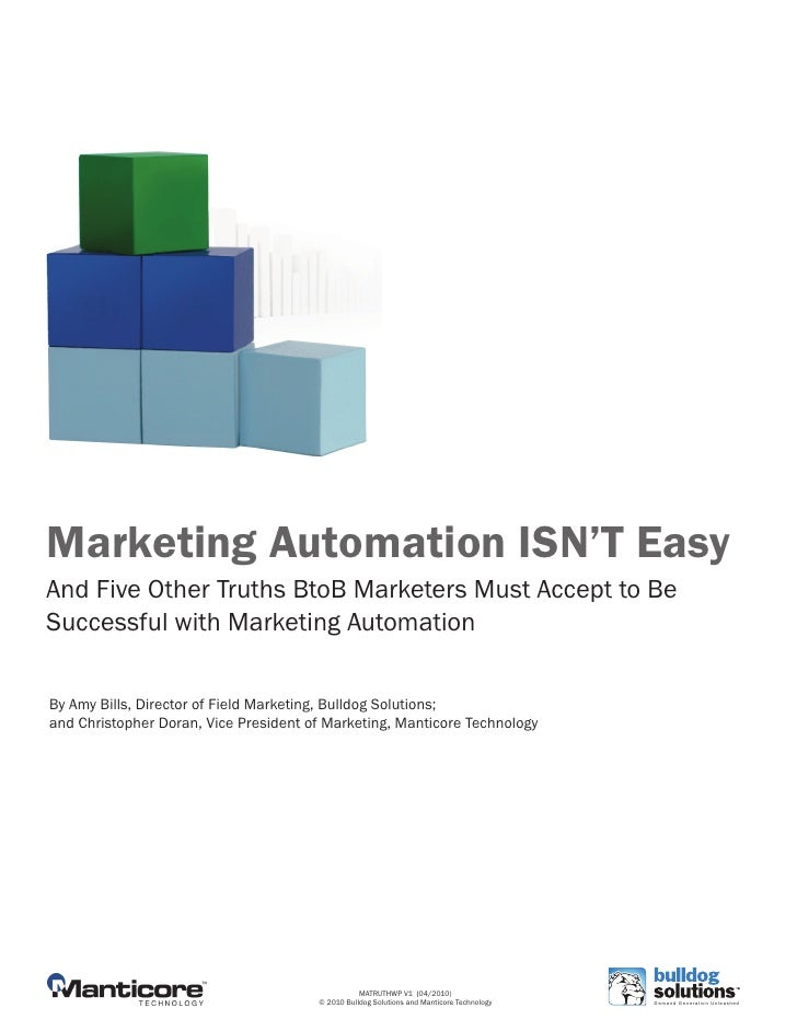 Marketing Automation ISN'T Easy And Five Other Truths BtoB Marketers Must Accept to Be Successful with Marketing Automatio...