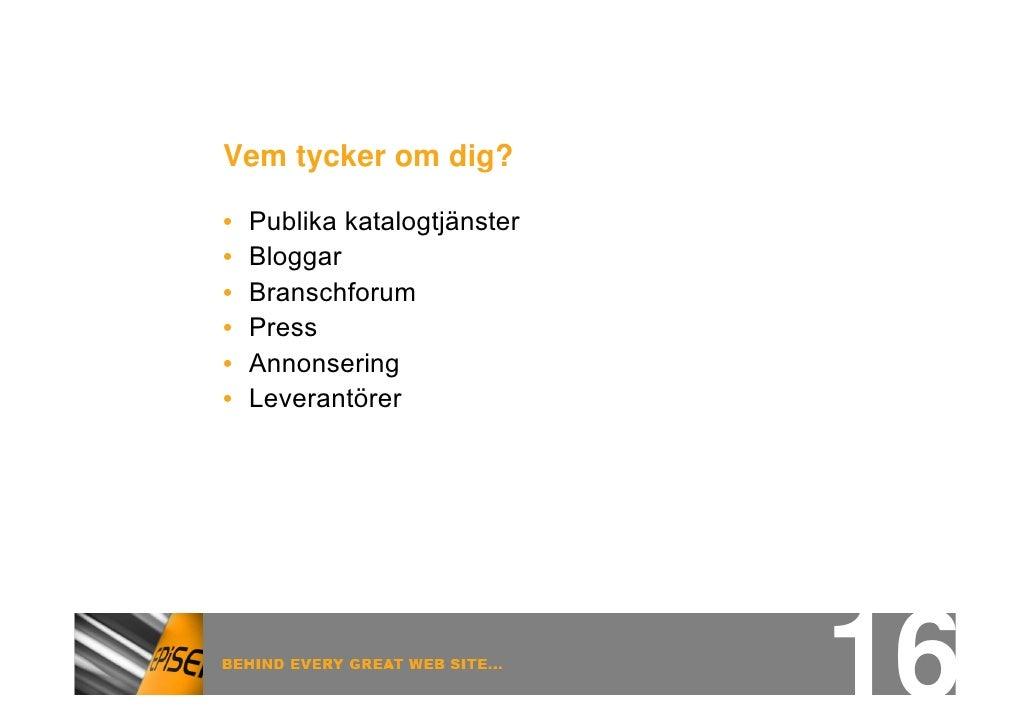 Länkkataloger      Open Directory Project (www.dmoz.org) •     Svenska Webbplatser (katalogen.kthnoc.se) •     Surfguiden....