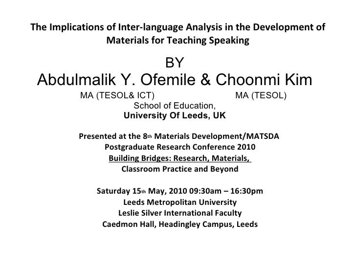 <ul>The Implications of Inter-language Analysis in the Development of Materials for Teaching Speaking </ul><ul>BY Abdulmal...