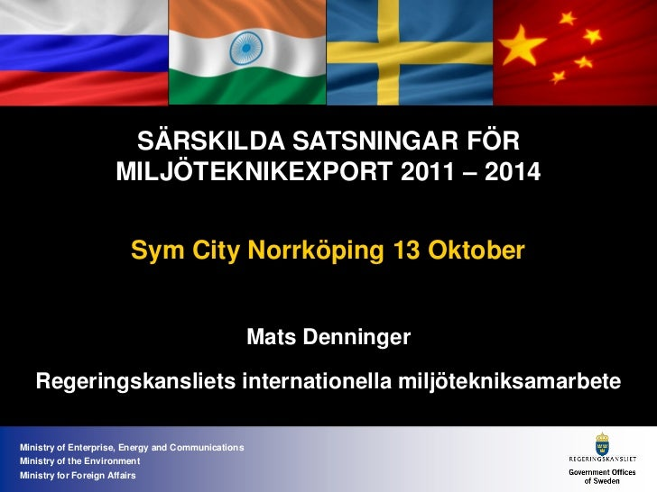 SÄRSKILDA SATSNINGAR FÖR                       MILJÖTEKNIKEXPORT 2011 – 2014                          Sym City Norrköping ...