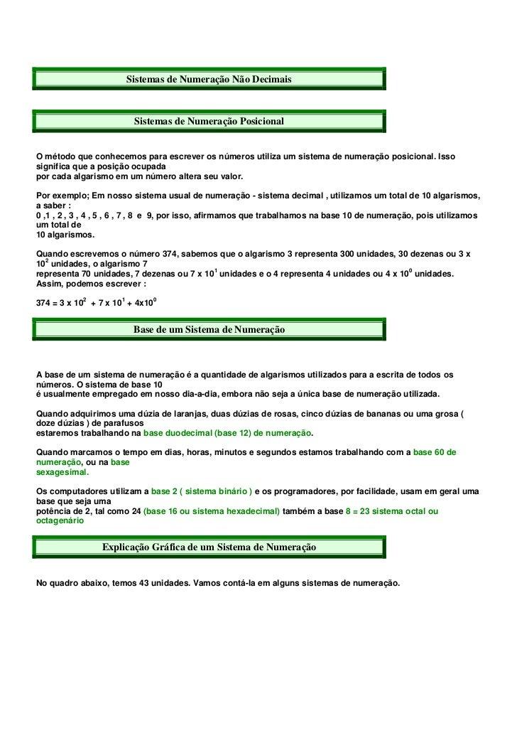Sistemas de Numeração Não Decimais                           Sistemas de Numeração PosicionalO método que conhecemos para ...