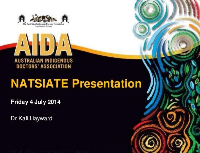 NATSIATE Presentation Friday 4 July 2014 Dr Kali Hayward