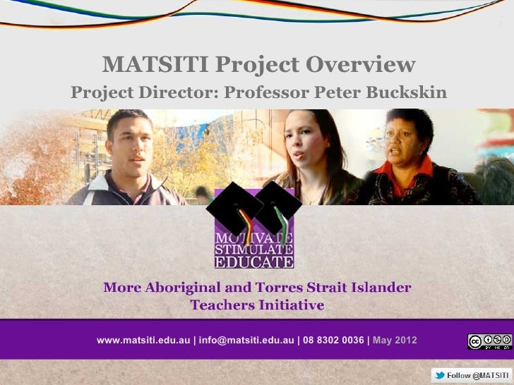 MATSITI Project OverviewProject Director: Professor Peter Buckskin  www.matsiti.edu.au | info@matsiti.edu.au | 08 8302 003...