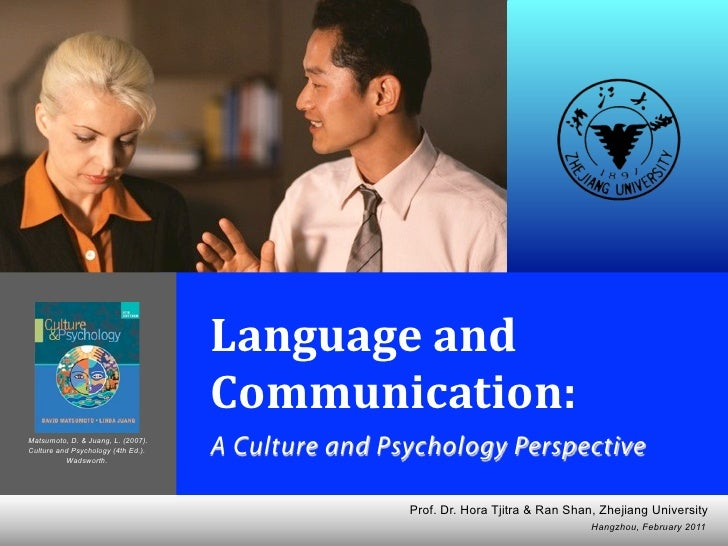 David Matsumoto & Linda Juang  Language, & Communication: Culture and Psychology   Based on: Matsumoto, D. & Juang, L. (20...