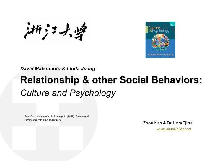 David Matsumoto & Linda Juang  Relationship & other Social Behaviors: Culture and Psychology   Based on: Matsumoto, D. & J...