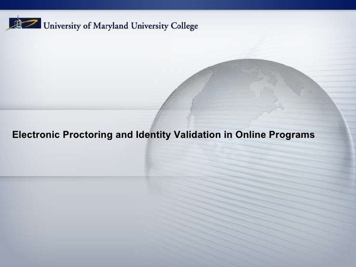 Electronic Proctoring and Identity Validation in Online Programs