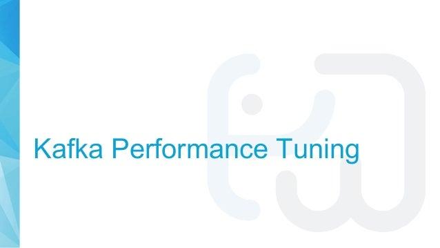 Kafka Performance Tuning