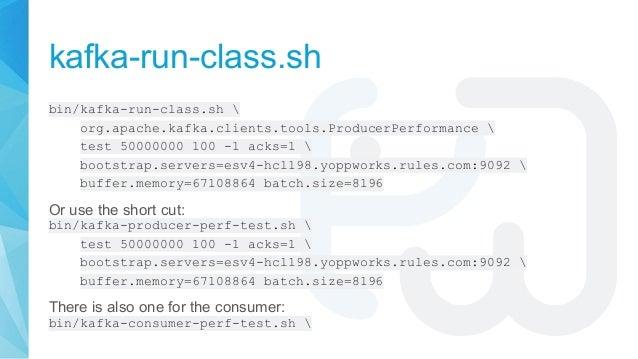 kafka-run-class.sh bin/kafka-run-class.sh  org.apache.kafka.clients.tools.ProducerPerformance  test 50000000 100 -1 acks=1...