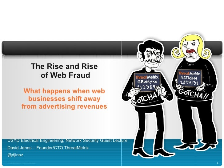 The Rise and Rise  of Web Fraud What happens when web businesses shift away from advertising revenues USYD Electrical Engi...