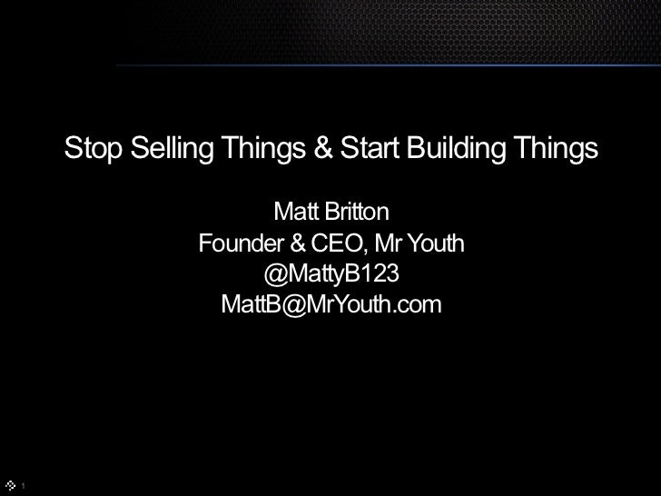 Stop Selling Things & Start Building Things                     Matt Britton              Founder & CEO, Mr Youth         ...