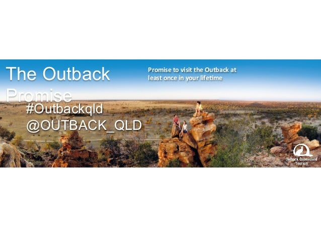 The Outback  Promise  Promise  to  visit  the  Outback  at  least  once  in  your  life6me  #Outbackqld  @OUTBACK_QLD