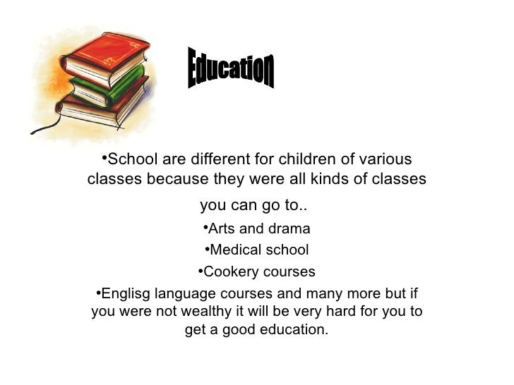 <ul><li>School are different for children of various classes because they were all kinds of classes you can go to..   </li...