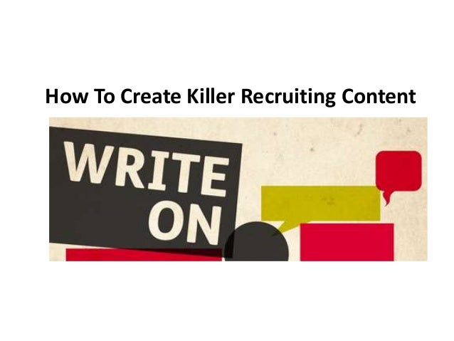 How To Create Killer Recruiting Content