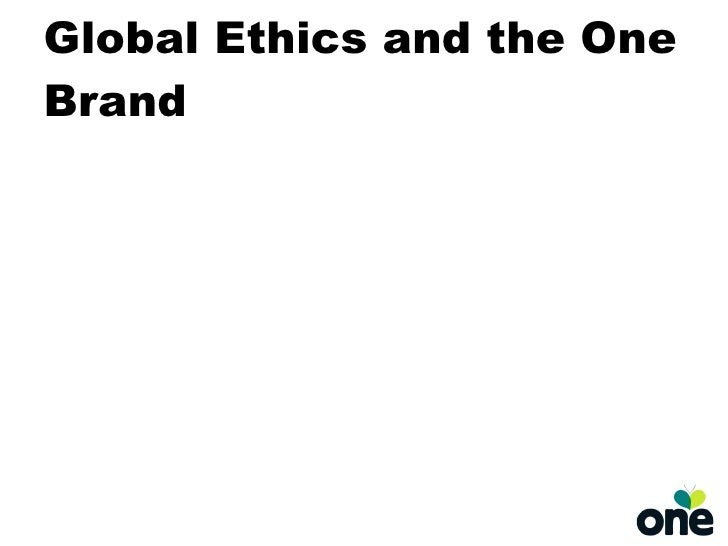 Global Ethics and the One Brand