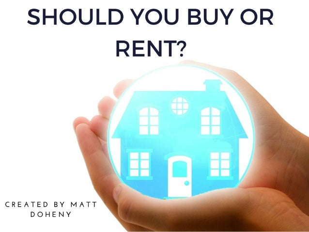 Matt Doheny: Should You Buy or Rent?