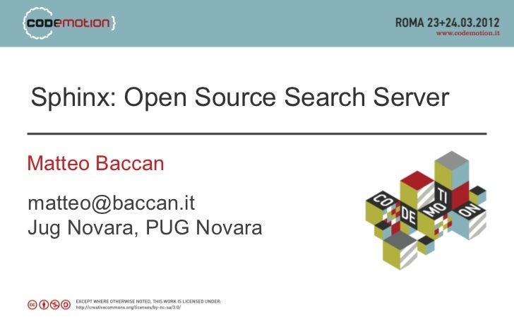 Sphinx: Open Source Search ServerMatteo Baccanmatteo@baccan.itJug Novara, PUG Novara