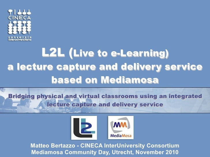 L2L (Live to e-Learning)a lecture capture and delivery service         based on MediamosaBridging physical and virtual cla...